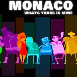 Monaco: What's Yours Is Mine Online